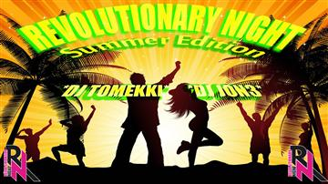 Revolutionary Night Summer Edition